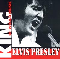 Обложка альбома «King Of World Music. Elvis Presley» (Elvis Presley, 2001)