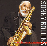 Обложка альбома «Without A Song. The 9/11 Concert» (Sonny Rollins, 2005)