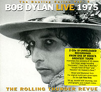 Обложка альбома «Live 1975. The Rolling Thunder Revue» (Bob Dylan, 2002)