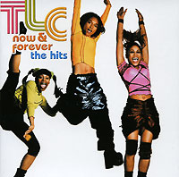 Обложка альбома «Now & Forever. The Hits» (TLC, 2003)