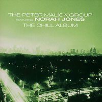 Обложка альбома «The Peter Malick Group Feturing Norah Jones. The Chill Album» (Peter Malick Group, Norah Jones, 2005)