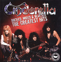 Обложка альбома «Rocked, Wired & Bluesed: The Greatest Hits» (Cinderella, 2005)