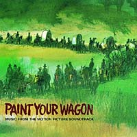 Обложка альбома «Original Soundtrack. Paint Your Wagon» (2006)