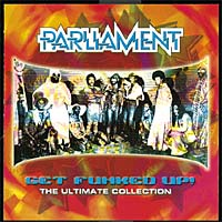 Обложка альбома «Get Funked Up. The Ultimate Collection» (Parliament, 2006)