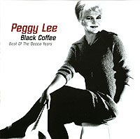 Обложка альбома «Black Coffee. Best of The Decca Years» (Peggy Lee, 2006)