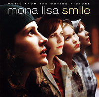 Обложка альбома «Mona Lisa Smile. Music From The Motion Picture» (2003)