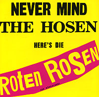 Обложка альбома «Never Mind The Hosen Here's Die» (Roten Rosen, 1987)