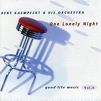 Обложка альбома «And His Orchestra. One Lonely Night» (Bert Kaempfert, 2006)