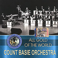 Обложка альбома «All Gold Of The World. Count Basie Orchestra» (Count Basie Orchestra, 2005)