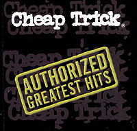 Обложка альбома «Authorized Greatest Hits» (Cheap Trick, 2000)