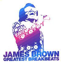 Обложка альбома «Greatest Breakbeats» (James Brown, 2005)