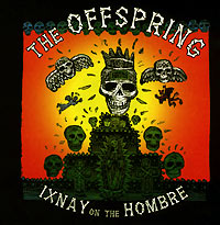Обложка альбома «Ixnay On The Hombre» (The Offspring, 1997)