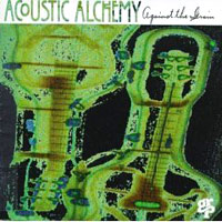 Обложка альбома «Against The Grain» (Acoustic Alchemy, 2006)