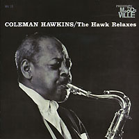 Обложка альбома «The Hawk Relaxes» (Coleman Hawkins, 2006)