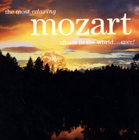 Обложка альбома «The Most Relaxing Mozart Album In The World… Ever!» (Mozart, 2006)