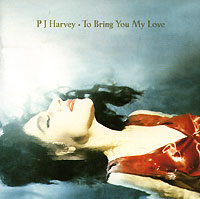 Обложка альбома «To Bring You My Love» (PJ Harvey, 1995)