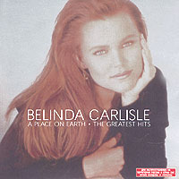 Обложка альбома «A Place On Earth. The Greatest Hits» (Belinda Carlisle, 1999)