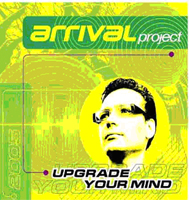 Обложка альбома «Upgrade Your Mind» (Arrival Project, 2005)