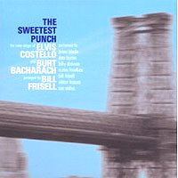 Обложка альбома «Costello. Bacharach. Frisell. The Sweetest Punch» (Elvis Costello, 2006)