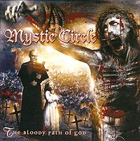 Обложка альбома «The Bloody Path Of God» (Mystic Circle, 2006)