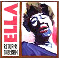 Обложка альбома «Ella Returns To Berlin» (Ella Fitzgerald, 2006)