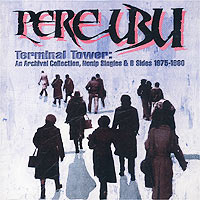 Обложка альбома «Terminal Tower: An Archival Collection» (Pere Ubu, 1998)