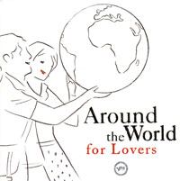 Обложка альбома «Various Artists. Around The World For Lovers» (2006)