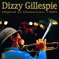 Обложка альбома «Digital At Montreux, 1980» (Dizzy Gillespie, 1996)