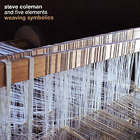 Обложка альбома «And Five Elements. Weaving Symbolics» (Steve Coleman, 2006)