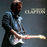 Обложка альбома «The Cream Of Clapton» (Eric Clapton, 2006)