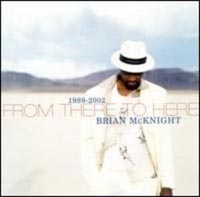 Обложка альбома «From There to Here: 1989-2002» (Brian Mcknight, 2004)