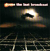 Обложка альбома «The Last Broadcast» (Doves, 2002)