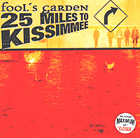 Обложка альбома «25 Miles To Kissimmee» (Fool's Garden, 2004)