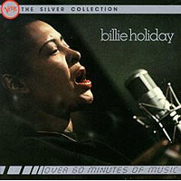 Обложка альбома «The Silver Collection. Billie Holiday» (Billie Holiday, 2006)