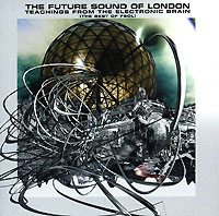 Обложка альбома «Teachings From The Electronic Brain» (The Future Sound Of London, 2006)