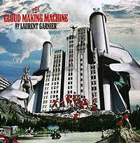 Обложка альбома «The Cloud Making Machine» (Laurent Garnier, 2005)