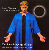 Обложка альбома «And Five Elements. The Sonic Language Of Myth» (Steve Coleman, 1999)
