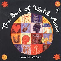 Обложка альбома «The Best Of World Music: World Vocal» (2002)