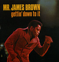 Обложка альбома «Gettin» Down To It» (James Brown, 2005)