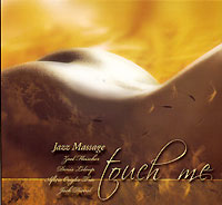Обложка альбома «Jazz Massage. Touch Me» (2006)