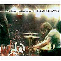 Обложка альбома «First Band On The Moon» (Cardigans, 2006)