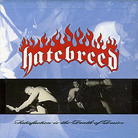 Обложка альбома «Satisfaction Is The Death Of Desire» (Hatebreed, 1997)