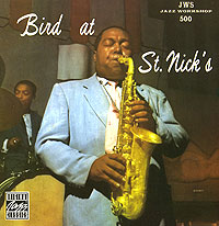 Обложка альбома «Bird at St. Nick's» (Charlie Parker, 1992)