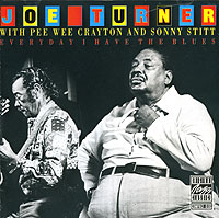 Обложка альбома «Joe Turner With Pee Wee Crayton And Sonny Stitt. Everyday I Have The Blues» (Joe Turner, Pee Wee Crayton, Sonny Stitt, 1991)