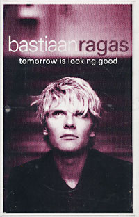 Обложка альбома «Tomorrow Is Looking Good» (Bastiaan Ragas, 2000)