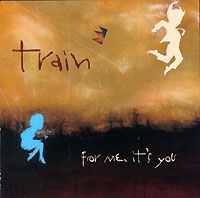 Обложка альбома «For Me, It's You» (Train, 2006)