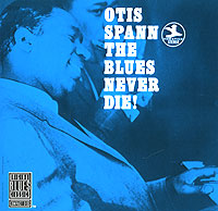 Обложка альбома «The Blues Never Die!» (Otis Spann, 1990)