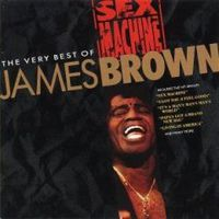 Обложка альбома «Sex Machine. The Very Best Of James Brown» (James Brown, 2006)