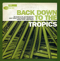 Обложка альбома «Various Artists. Back Down To The Tropics» (2006)