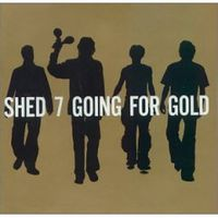 Обложка альбома «Going For Gold. Greatest Hits» (Shed Seven., 2006)